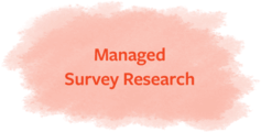 Managed Survey Research